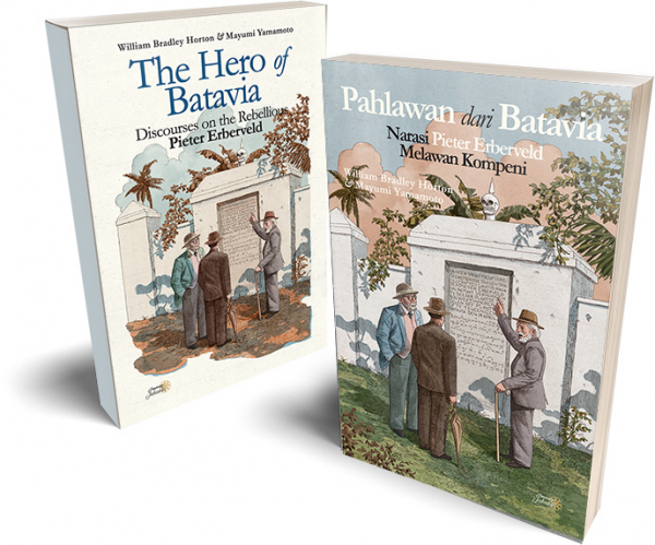 Pahlawan dari Batavia Narasi Pieter Erberveld Melawan Kompeni | The Hero of Batavia: Discourses on the Rebellious Pieter Erberveld 1